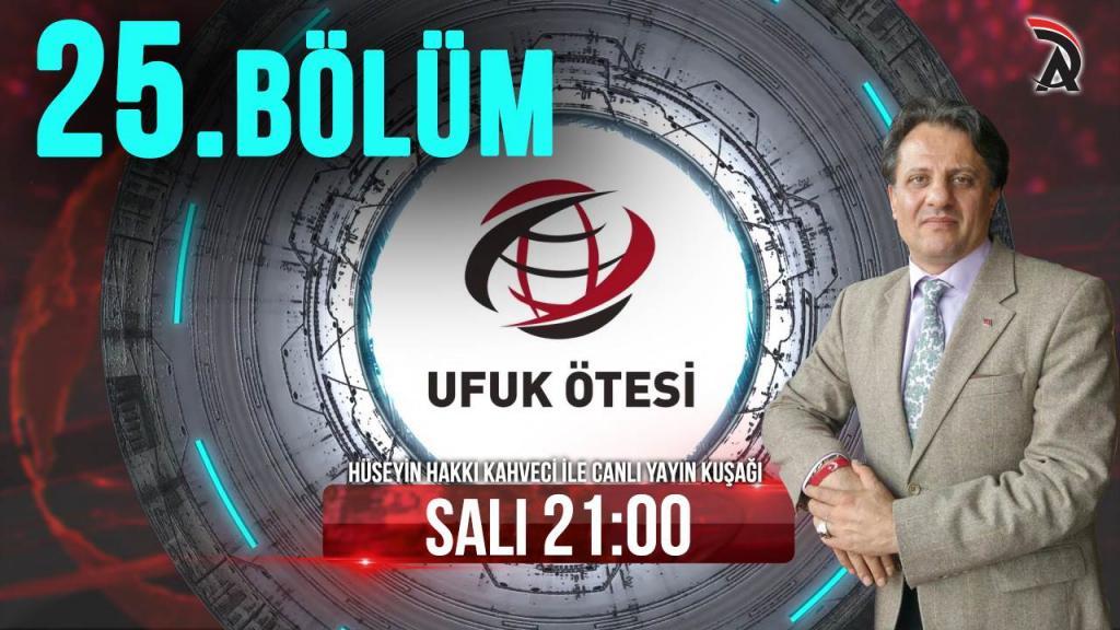 KAHVECİ İLE ATAM TV – UFUK ÖTESİ 31 TEMMUZ SALI 21:00'DA