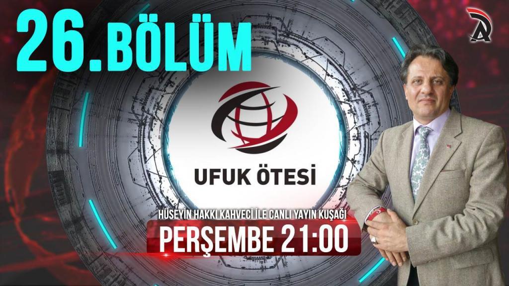 KAHVECİ İLE ATAM TV – UFUK ÖTESİ 9 AĞUSTOS PERŞEMBE 21:00'DA