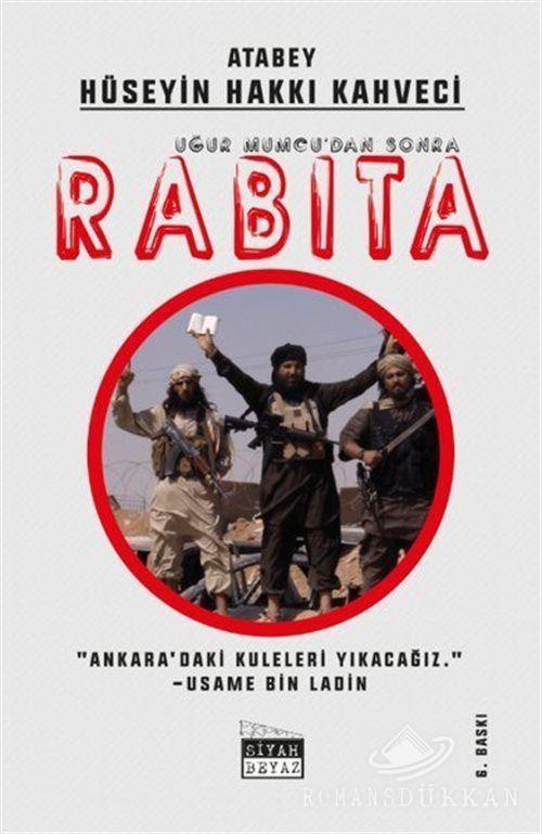 'Uğur Mumcu'dan Sonra Rabıta'' yeniden Siyah Beyaz Yayınları'ndan çıktı.